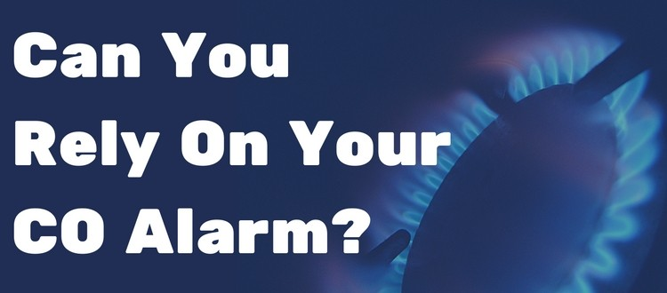 Can You Rely On Your CO Alarm?