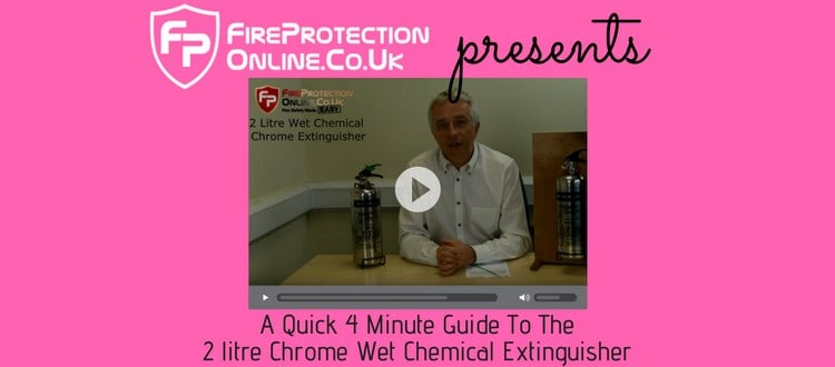 A Quick 4 Minute Guide To The 2ltr Chrome Wet Chemical Extinguisher