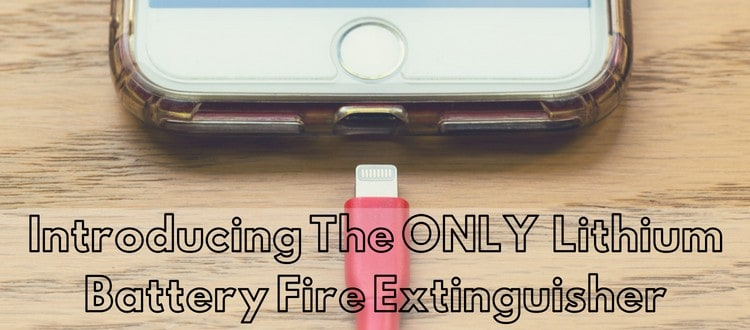 Introducing The Only Lithium Battery Fire Extinguisher