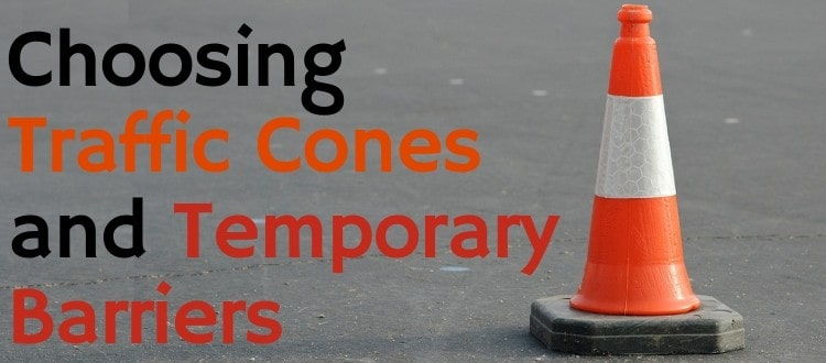 Choosing Traffic Cones and Temporary Barriers