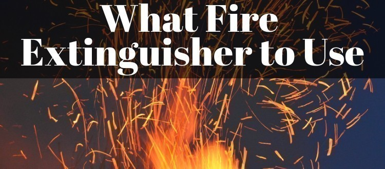 What Fire Extinguisher to Use