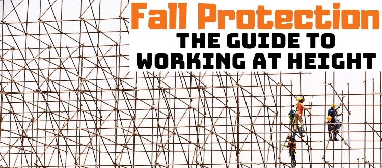 Fall Protection: The Guide To Working At Height
