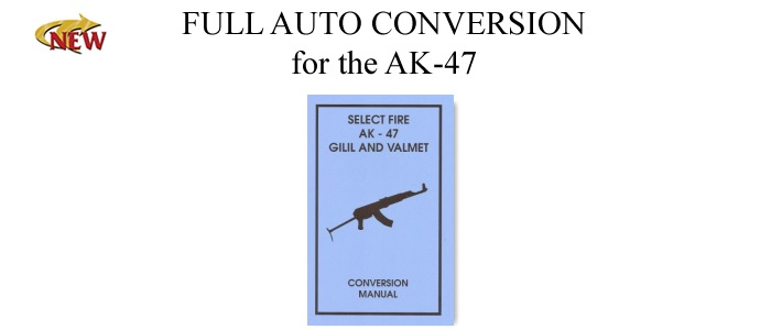 Full Auto Conversion For The Ak-47 (Includes Valmet