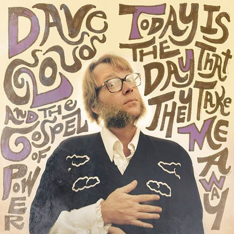 Dave-Cloud-Today-Is-the-Day-That-They-Take-Me-Away
