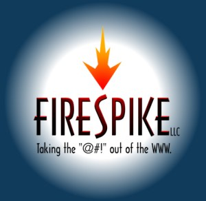 """FireSpike LLC - Taking the """"@#!"""" out of the WWW!"""