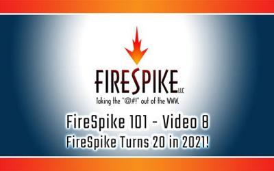 FireSpike 101, Video 8: FireSpike Turns 20 in 2021!