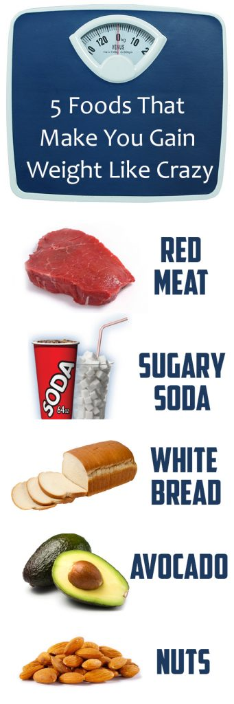 Foods That Make You Gain Weight Like Crazy