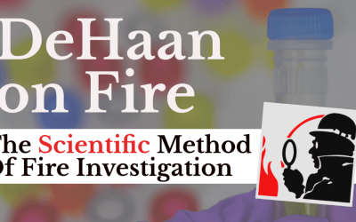 What is the Scientific Method of Fire Investigation? – DeHaan on Fire #016