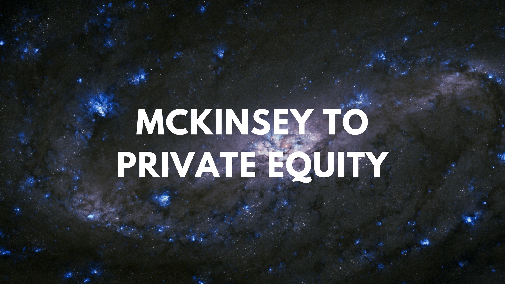 McKinsey to PE (Private Equity) - Firmsconsulting l Strategy
