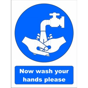 """now wash your hands please"" sign"