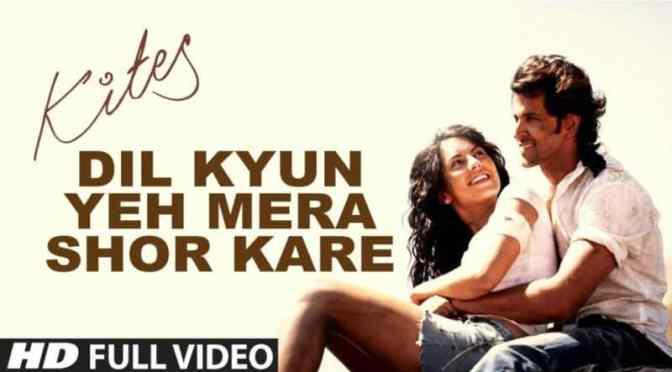 Kites Exclusive | Dil Kyun ye Mera Full HD Video