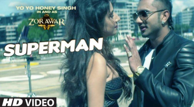 SUPERMAN – ZORAWAR |Yo Yo Honey Singh