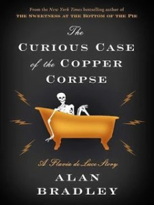 The Curious Case of the Copper Corpse by Alan Bradley