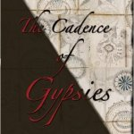 The Cadence of Gypsies by Barbara Casey
