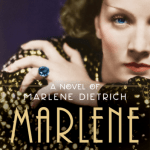 Book Blast: Marlene: A Novel of Marlene Dietrich by C.W. Gortner