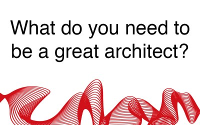 What do you need to be a great architect?