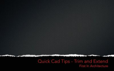Quick CAD Tips – Trim and Extend