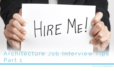 Architecture Job Interview Tips – Part 1