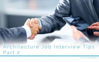 Architecture Job Interview Tips – Part 2