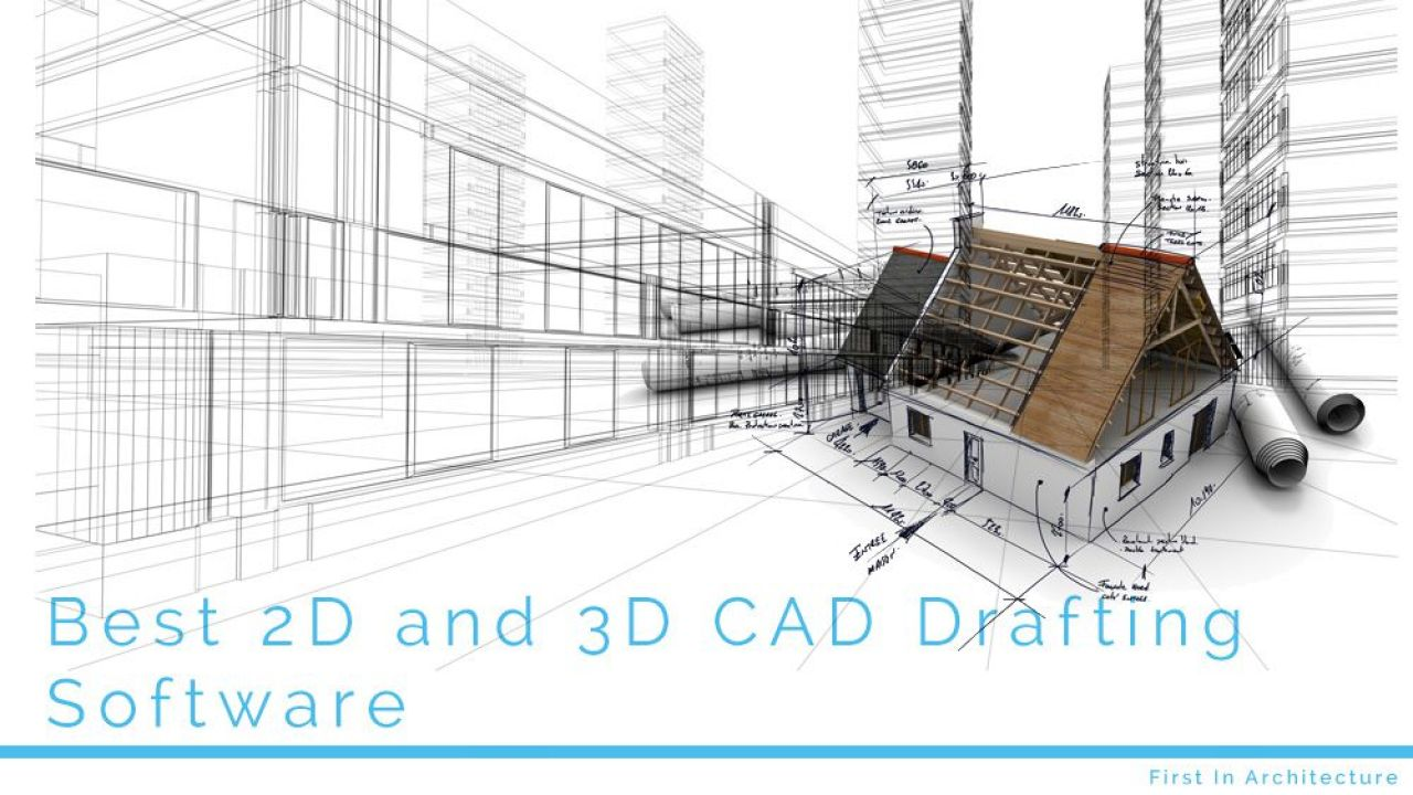 Best 2d And 3d Cad Drafting Software First In Architecture