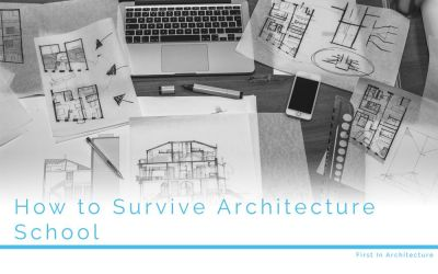 How To Survive Architecture School