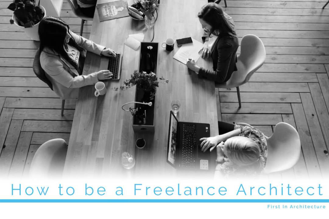 How to Be A Freelance Architect