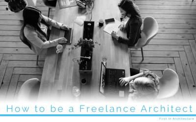 How To Be A Freelance Architect 101