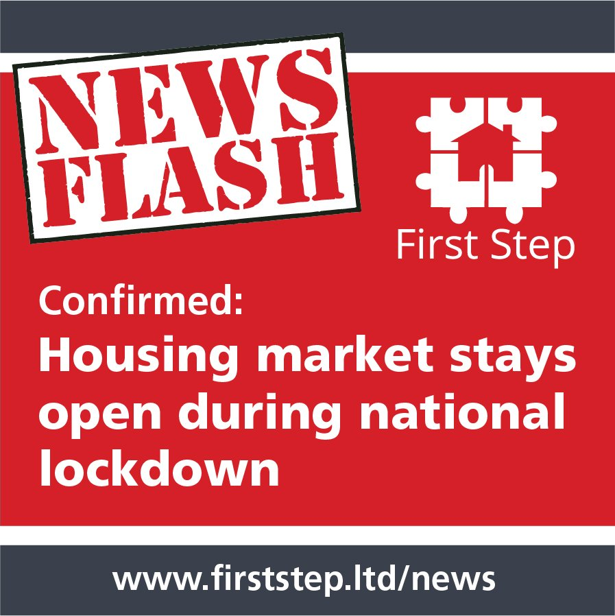 www.firststep.ltd/newsConfirmed: Housing market stays open during national lockdown