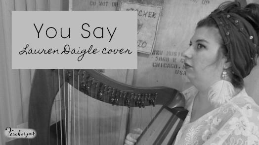 You Say // Lauren Daigle harp cover