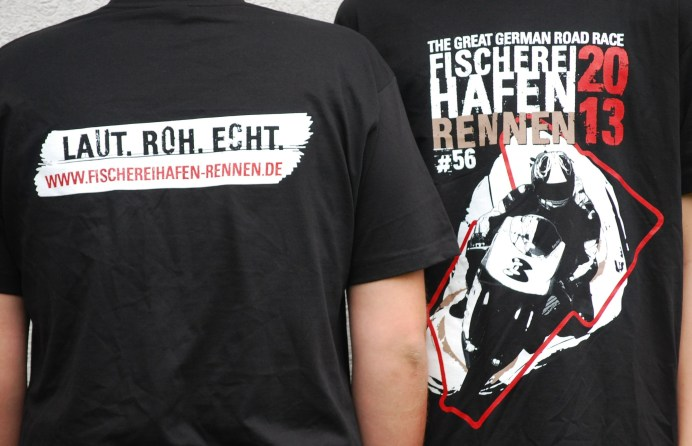 Dein neues T-Shirt: LAUT. ROH. ECHT. Nur auf dem Fischereihafen-Rennen 2013 erhältlich!