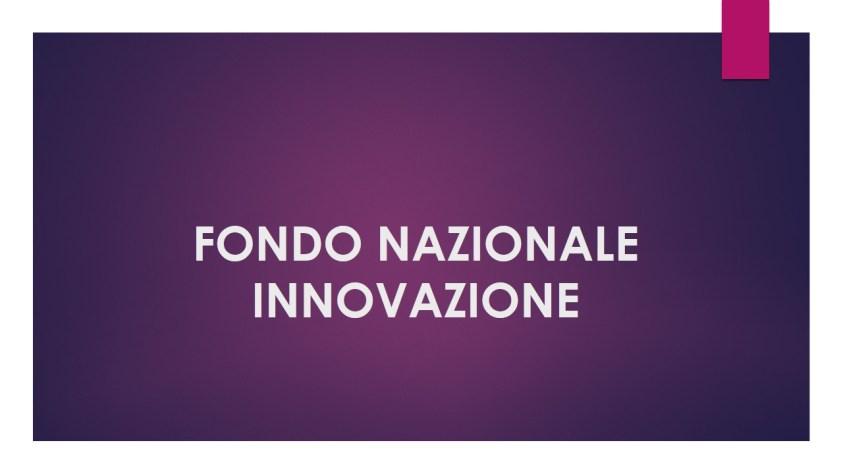 fondo nazionale innovazione,