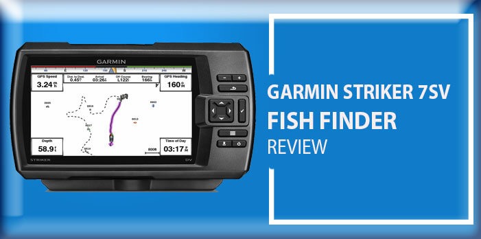 Garmin-Striker-7SV-Fish-Finder-Review