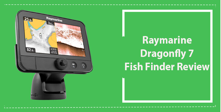 Raymarine Dragonfly 7 Review: Amazing 7″ Dual Channel CHIRP