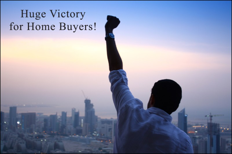 Huge Victory for Home Buyers