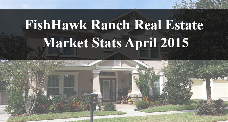FishHawk Ranch Real Estate Has A Strong Month In April 2015