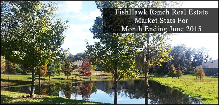 FishHawk Ranch Real Estate Market Stats For Month Ending June 2015