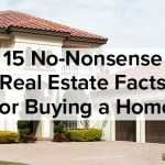 15 No Nonsense Real Estate Facts for Buying a Home