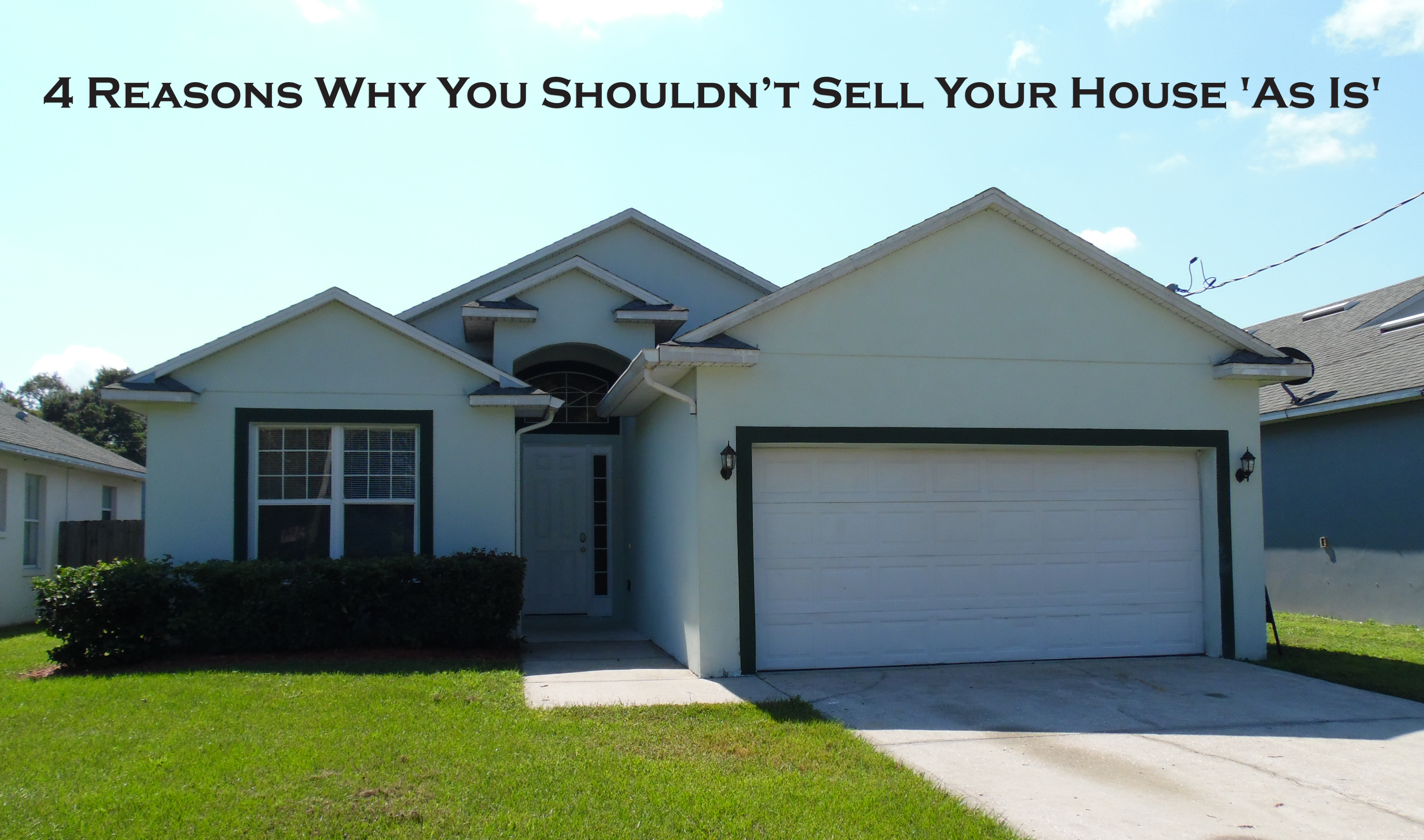 4 Reasons Why You Shouldn't Sell Your House 'As Is'