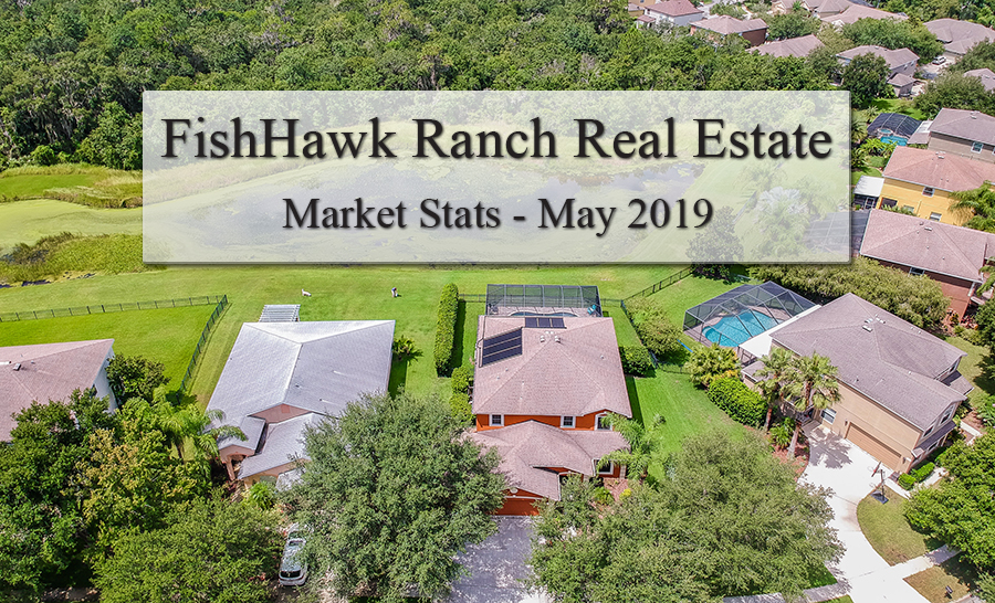 FishHawk Ranch Real Estate Market Stats for May 2019