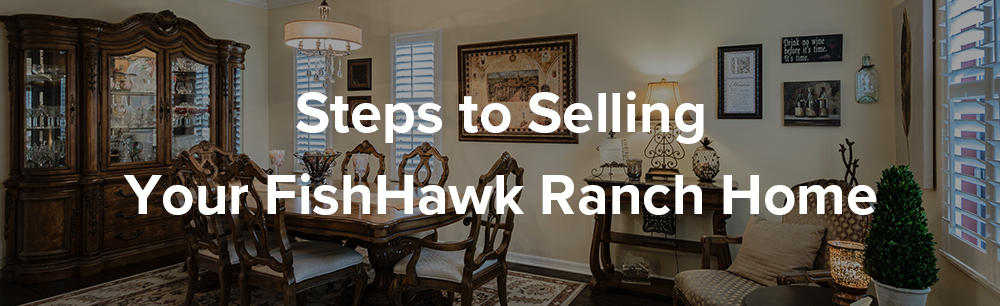 Steps to selling your FishHawk Ranch Home