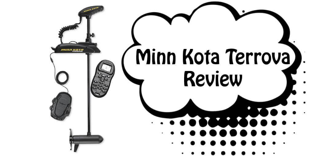 Minn Kota Terrova Review 2019: Don't Buy Before You Read This