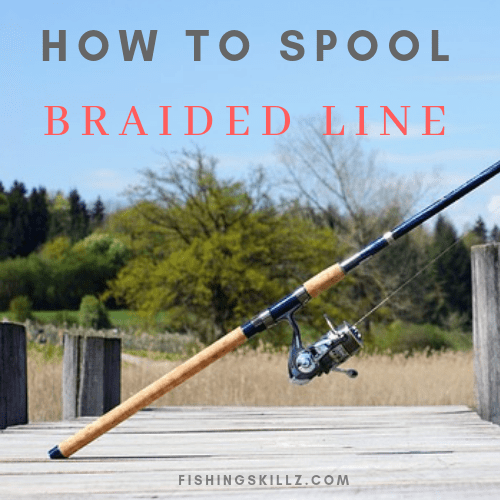 How To Spool A Spinning Reel With Braided Line 5 Easy Steps