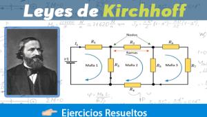 Leyes de Kirchhoff + Ejercicios Resueltos