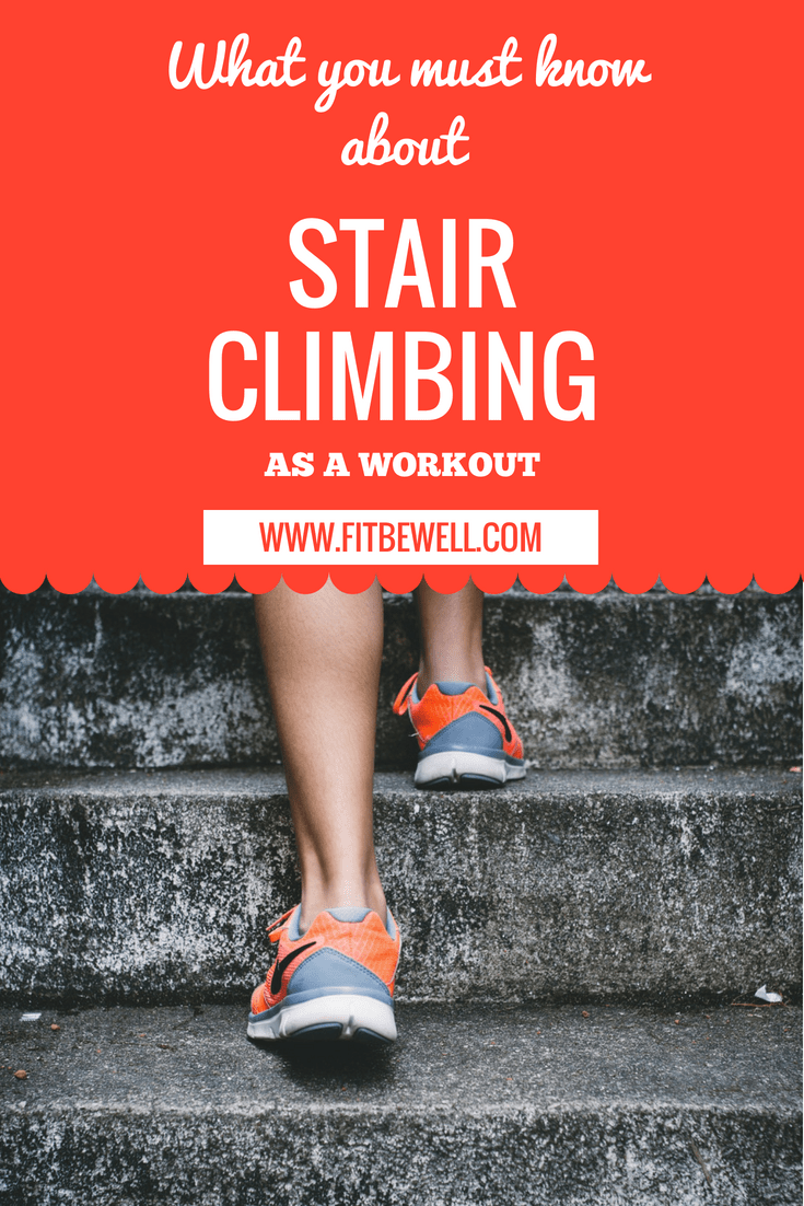 What you must know os STAIR CLIMBING as a workout