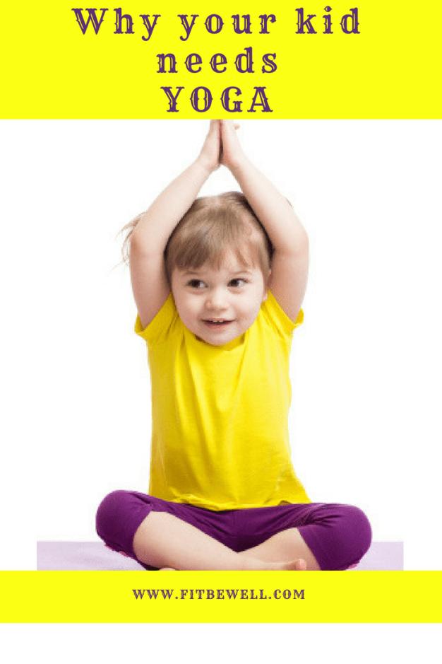 Why your kid needs YOGA