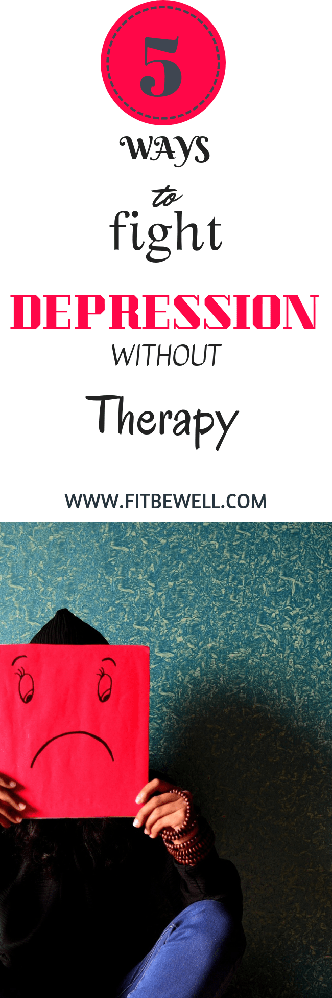 5 WAYS to fight DEPRESSION without Therapy