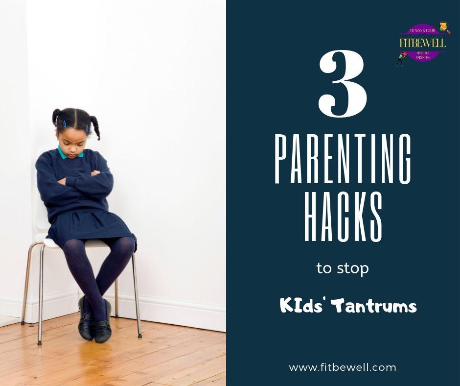 3 Top PARENTING HACKS to solve Kids' tantrums