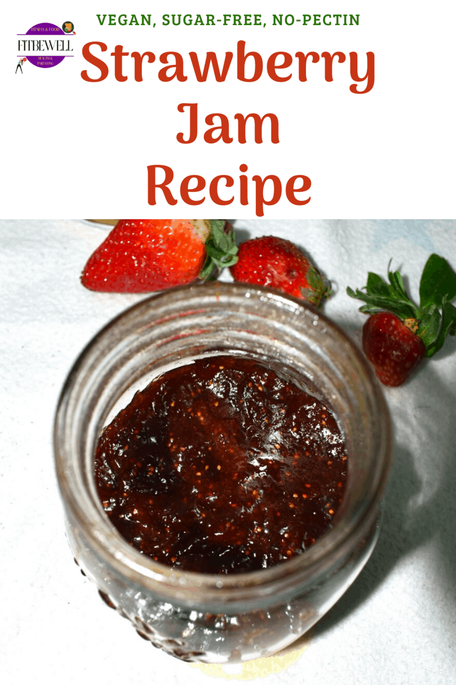 No-Sugar, No-Pectin healthy Homemade strawberry jam