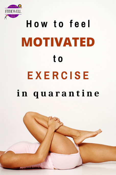 How to feel motivated to exercise after a break in quarantine