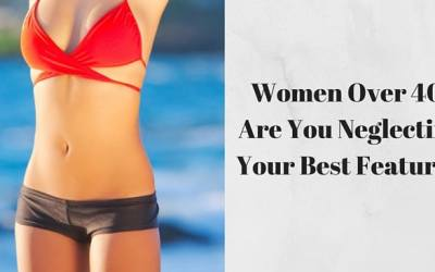 Fit Women Over 40: Here's How Not to Neglect Your Best Feature